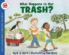 Cover-Bild zu What Happens to Our Trash? von Ward, D. J.