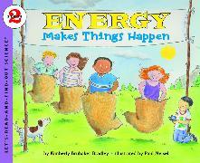Cover-Bild zu Energy Makes Things Happen von Bradley, Kimberly Brubaker