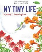 Cover-Bild zu My Tiny Life by Ruby T. Hummingbird von Meisel, Paul