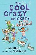 Cover-Bild zu The Cool Crazy Crickets to the Rescue von Elliott, David