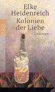Cover-Bild zu Kolonien der Liebe von Heidenreich, Elke