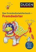 Cover-Bild zu Duden Grundschulwörterbuch - Fremdwörter von Holzwarth-Raether, Ulrike