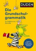 Cover-Bild zu Duden - Die Grundschulgrammatik von Holzwarth-Raether, Ulrike