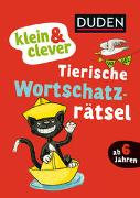 Cover-Bild zu Duden: klein & clever: Tierische Wortschatz-Rätsel von Holzwarth-Raether, Ulrike