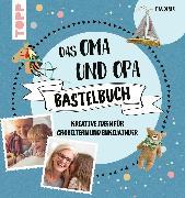Cover-Bild zu Das Oma und Opa Bastelbuch (eBook) von Deges, Pia