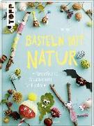 Cover-Bild zu Basteln mit Natur von Deges, Pia