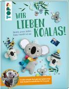 Cover-Bild zu Wir lieben Koalas! von Deges, Pia