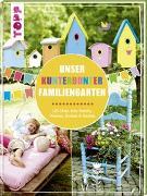 Cover-Bild zu Unser kunterbunter Familiengarten von Deges, Pia