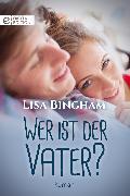 Cover-Bild zu Wer ist der Vater? (eBook) von Bingham, Lisa