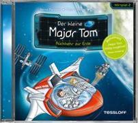 Cover-Bild zu Der kleine Major Tom. Hörspiel 2: Rückkehr zur Erde von Flessner, Bernd