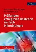 Cover-Bild zu Prüfungen erfolgreich bestehen im Fach Mikrobiologie von Wöstemeyer, Johannes
