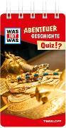 Cover-Bild zu WAS IST WAS Quiz Abenteuer Geschichte von Lehnert, Lorena