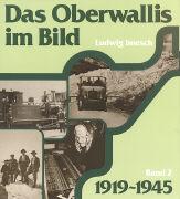 Cover-Bild zu Bd. 2: 1919-1945 - Das Oberwallis im Bild