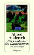 Cover-Bild zu Ein Liebhaber des Halbschattens von Andersch, Alfred