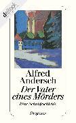 Cover-Bild zu Der Vater eines Mörders (eBook) von Andersch, Alfred