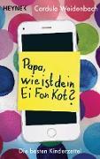 Cover-Bild zu Papa, wie ist dein Ei Fon Kot? (eBook) von Weidenbach, Cordula