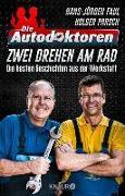 Cover-Bild zu Die Autodoktoren - Zwei drehen am Rad (eBook) von Faul, Hans-Jürgen