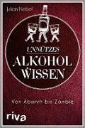 Cover-Bild zu Unnützes Alkoholwissen (eBook) von Nebel, Julian