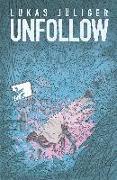 Cover-Bild zu Jüliger, Lukas: Unfollow