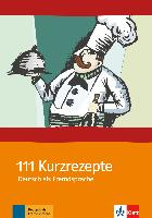 Cover-Bild zu 111 Kurzrezepte für den Deutsch-Unterricht (DAF) von Ur, Penny (Hrsg.)