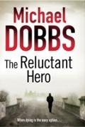Cover-Bild zu Dobbs, Michael: Reluctant Hero (eBook)