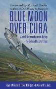 Cover-Bild zu Ecker, William B.: Blue Moon over Cuba (eBook)