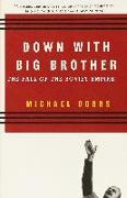 Cover-Bild zu Dobbs, Michael: Down with Big Brother