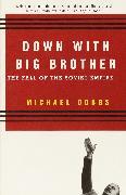 Cover-Bild zu Dobbs, Michael: Down with Big Brother (eBook)