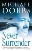 Cover-Bild zu Dobbs, Michael: Never Surrender (eBook)