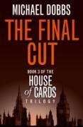 Cover-Bild zu Dobbs, Michael: Final Cut (House of Cards Trilogy, Book 3) (eBook)