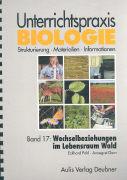 Cover-Bild zu Bd. 17: Wechselbeziehungen im Lebensraum Wald - Unterrichtspraxis Biologie