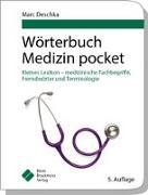 Cover-Bild zu Wörterbuch Medizin pocket : Kleines Lexikon - medizinische Fachbegriffe , Fremdwörter und Terminologie von Deschka, Marc