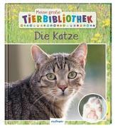 Cover-Bild zu Meine große Tierbibliothek: Die Katze von Ledu-Frattini, Stéphanie