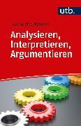 Cover-Bild zu Analysieren, Interpretieren, Argumentieren (eBook) von Pitz, Pascal