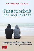 Cover-Bild zu Trauerarbeit mit Jugendlichen - ebook (eBook) von Sigg, Stephan