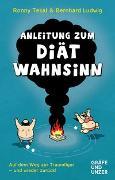 Cover-Bild zu Ludwig, Bernhard: Anleitung zum Diätwahnsinn