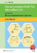 Cover-Bild zu Steuerungstechnik für Metallberufe. Arbeitsbuch von Heide, Volker von der