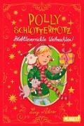 Cover-Bild zu Polly Schlottermotz: Potzblitzverrückte Weihnachten!