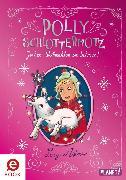 Cover-Bild zu eBook Polly Schlottermotz: Juchee - Weihnachten im Schnee!