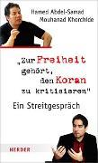 Cover-Bild zu Zur Freiheit gehört, den Koran zu kritisieren von Khorchide, Mouhanad