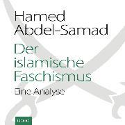 Cover-Bild zu Der islamische Faschismus (Audio Download) von Abdel-Samad, Hamed