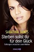 Cover-Bild zu Sterben sollst du für dein Glück von James, Sabatina