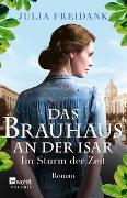 Cover-Bild zu Das Brauhaus an der Isar: Im Sturm der Zeit von Freidank, Julia