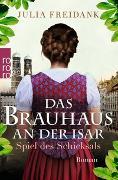 Cover-Bild zu Das Brauhaus an der Isar: Spiel des Schicksals von Freidank, Julia