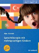Cover-Bild zu Sprachtherapie mit mehrsprachigen Kindern (eBook) von Schmidt, Marc