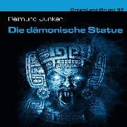 Cover-Bild zu Dreamland Grusel, Folge 37: Die dämonische Statue (Audio Download) von Junker, Raimund
