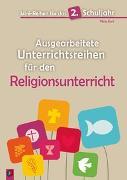 Cover-Bild zu Mini-Reihen für das 2. Schuljahr - Ausgearbeitete Unterrichtsreihen für den Religionsunterricht von Kurt, Aline