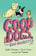 Cover-Bild zu Wenitsky, Rachel: Good Dogs with Bad Haircuts