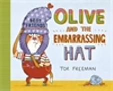 Cover-Bild zu Freeman, Tor: Olive and the Embarrassing Hat