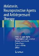 Cover-Bild zu Melatonin, Neuroprotective Agents and Antidepressant Therapy (eBook) von Kato, Takahiro A. (Hrsg.)